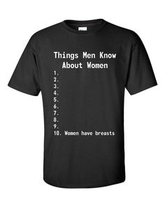 Things Men Know About Women Funny Humor College Adult Tee Shirt 61 T Shirt Art, Slogan Tshirt, Beer Shirts, Dad To Be Shirts, Men Shirt, Funny T Shirt Sayings, Sarcastic Shirts, T Shirts With Sayings, Funny Tees