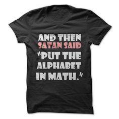 Math Alphabet T-Shirt Hilarious Shirt Ideas of Hilarious Shirt - Sarcastic Shirts - Ideas of Sarcastic Shirts - Math Alphabet T-Shirt Hilarious Shirt Ideas of Hilarious Shirt Sarcastic Shirts, Funny Shirt Sayings, Funny Tees, Shirts With Sayings, Funny Quotes, Funny Slogans, Humor Quotes, Funny Humor, Funny Outfits