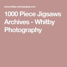 1000 Piece Jigsaws Archives - Whitby Photography Archive, Photography, Fotografie, Photography Business, Photo Shoot, Fotografia, Photograph