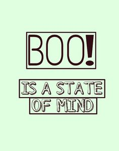 Boo is a state of mind