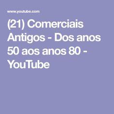 (21) Comerciais Antigos - Dos anos 50 aos anos 80 - YouTube