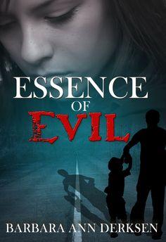 John 3:16 Marketing Network: Essence of Evil by Barbara Ann Derksen