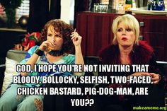 best absolutely fabulous quotes. Exactly the kinda thing id say to my best friend hayley