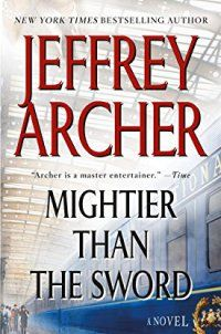 Mightier than the Sword: A Novel (The Cl - Mightier than the Sword: A Novel (The Clifton Chronicles) by Jeffrey Archer 1250034493 With more than 2 million copies in print, the Clifton Chronicles has taken #1 worldwide bestselling author Jeffrey Archer to a whole new level. And the saga continues. . . Bestselling novelist Harry... - http://lowpricebooks.co/mightier-than-the-sword-a-novel-the-cl/