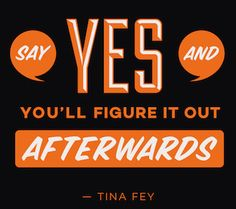 Say Yes Quote Graphic Tina Fey beutlerink.com