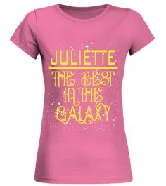 # JULIETTE THE BEST IN THE GALAXY .  JULIETTE THE BEST IN THE GALAXY  A GIFT FOR THE SPECIAL PERSON  It's a unique tshirt, with a special name!   HOW TO ORDER:  1. Select the style and color you want:  2. Click Reserve it now  3. Select size and quantity  4. Enter shipping and billing information  5. Done! Simple as that!  TIPS: Buy 2 or more to save shipping cost!   This is printable if you purchase only one piece. so dont worry, you will get yours.   Guaranteed safe and secure checkout…