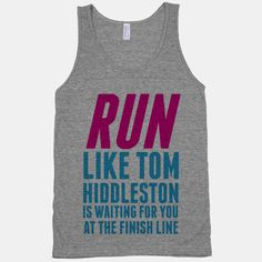 Run like Tom Hiddleston is waiting for you at the finish line - workout shirt