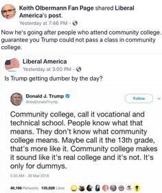 THIS has to be among the Worst Tweets That POS ever Tweeted. That a President would write something like THIS is beyond the pale. He's Attacking Community College, Higher Education for those who can't afford an Ivy League College!!! Some great people went to Community Colleges...To Call Them Dummies!!!! What A Rotten, Piece Of Shit This Petty, Liar is!!! This Is Sooo Disgraceful!!!