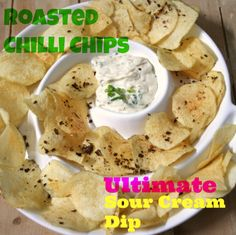 Roasted Chilli Chips and The Ultimate Sour Cream Dip. Recipe by me! Sour Cream Dip, Dips, Roast, Breakfast, Ethnic Recipes, Food, Meal, Sauces, Dipping Sauces