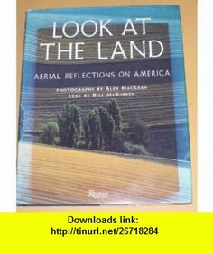 Look At The Land (9780847816569) Bill McKibben , ISBN-10: 0847816567  , ISBN-13: 978-0847816569 ,  , tutorials , pdf , ebook , torrent , downloads , rapidshare , filesonic , hotfile , megaupload , fileserve