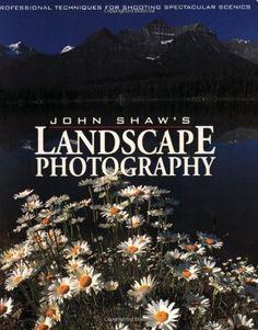 John Shaw's Landscape Photography