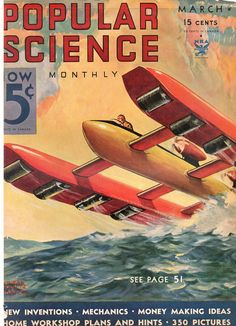 Popular Science - March, 1934 Back Issue for sale online Science Magazine, Magazine Art, Magazine Covers, Sience Fiction, Treading Water, Steampunk Theme, Workshop Plans, March For Science, Classic Sci Fi
