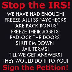 This is our chance to STOP the IRS!!!  Please sign the Petition right now!   http://www.conservativeactionnetwork.org/petition-to-stop-the-irs.html