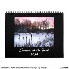 Seasons of Pond 2018 Nature Photography Calendar