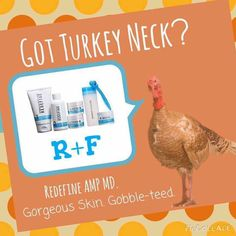 Lets work on that turkey neck! Rodan + Fields Redefine Regimen and Amp MD will make any turkey run! Redefine Regimen is for the appearance of lines, pores and loss of firmness. Dramatically increase your results with AMP MD. This system is a patented non-invasive micro-exfoliating roller that is clinically proven to give your skin a firmer more youthful appearance. Message me on pinterest @ R+Fskincare101 for more info.