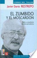 El zumbido y el moscardón: taller y consultorio de ética periodística. Autor: Javier Darío Restrepo. Año: 2004  http://books.google.com.pe/books?id=6e17qnf7yBYC&printsec=frontcover&dq=javier+dario+restrepo&hl=es&sa=X&ei=zRlJT7-hKMfDgAfE4fjzDQ&ved=0CDgQ6AEwAQ#v=onepage&q=javier%20dario%20restrepo&f=false