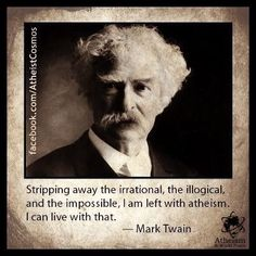 An eternal being had a bad weekend and this was supposed to be a sacrifice? Don't make me laugh. Agnostic Quotes, Atheist Agnostic, Secular Humanism, Judaism, Philosophy Quotes, Life Philosophy, Mark Twain Quotes, Losing My Religion, Religious People
