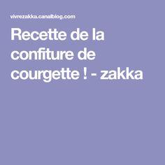 Recette de la confiture de courgette ! - zakka