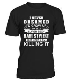 # Killing It T-Shirt Gift Mens Womens. .  Hairstylist t-shirts or hairdresser t shirts are different and our graphic tshirt has a super cute print decal with bold fonts and clear humorous meaning of the quote what makes this hairdresser t shirt really simple and at the same time awesome gift idea for a Birthday.    TIP: If you buy 2 or more (hint: make a gift for someone or team up) you'll save quite a lot on shipping.Guaranteed safe and secure checkout via:Paypal | VISA | MASTERCARDClick…