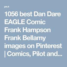 1056 best Dan Dare EAGLE Comic Frank Hampson Frank Bellamy images on Pinterest | Comics, Pilot and Remote
