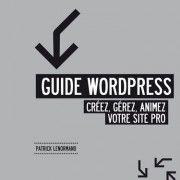 Créer, gérer, animer son site pro avec WordPress