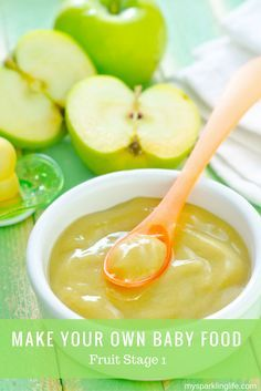 "Fruit Stage 1 Baby Foods - ""Recipes"" and instructions for Apples, pears, peaches and bananas"