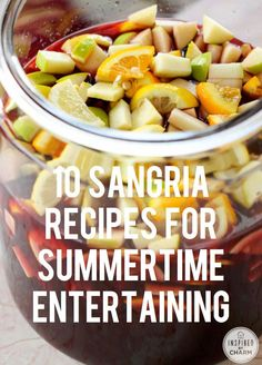 10 Sangria Recipes for Summer Entertaining #cocktails #sangria #entertaining