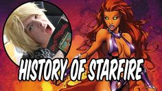 History of Starfire - The Alien of Joy