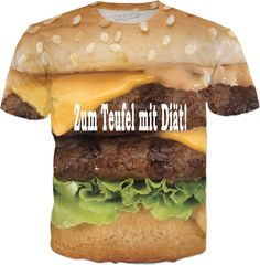 "Custom T-Shirt: ""Zum Teufel mit Diät!"" Dieses witzige, auffallende T-Shirt mit Ihrer ehrlichen Aussage, daß Sie es mit dem Kalorienzählen nicht immer (!) so genau nehmen, ist cool und macht Appetit. Auf ins nächste Fast-Food-Restaurant!  Hamburger, Cheeseburger, Diät , T-Shirt, Sweatshirt, Duvet cover, shower curtain, Sweatshirt, Hoodie, Yoga Pants,  Joggers,  Leggings, Phone Case, Beach Towel, Tank Top, Crop Top, pillowcase, Onesie, fleece blanket, dress, Bandana, souvenir,  home, cool,"