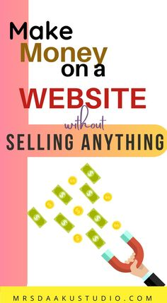 The best option to make money on a website without selling anything is affiliate marketing where you recommend products or services that pay you a commission whenever someone buys something through one of your links. Make Money From Home, Make Money Online, How To Make Money, Money Tips, Affiliate Marketing, Website, Making Money At Home