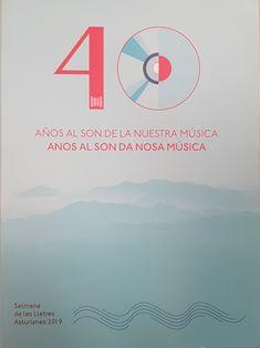 40 años al son de la nuestra música = 40 anos al son da nosa música. Selmana de les Lletres Asturianes 2019