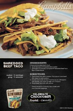 Shredded Beef Taco - This slow cooker dish is perfect for buffets, tailgating or casual family dinners. Enter for a chance to WIN a Crock-Pot® Slow Cooker and 2 Campbell's® Slow Cooker Sauces at campbellsauces.com. No purchase necessary, Age 18+, Ends 10/31/14, Void where prohibited.