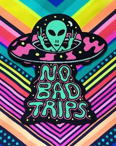 No Bad Trips Alien UFO Patch