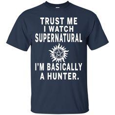 Supernatural Hunter T-shirts I Watch Supernatural I'm Basically A Hunter Hoodies Sweatshirts