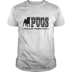 Pug because people suck T-Shirts, Hoodies. Check Price Now ==► https://www.sunfrog.com/Pets/Pug--because-people-suck-White-Guys.html?41382