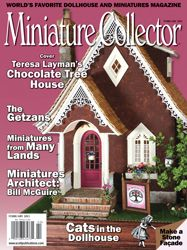 Miniature Collector is the world's favorite dollhouse and miniatures magazine