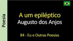 Augusto dos Anjos - Eu e Outras Poesias: 084 - A um epiléptico