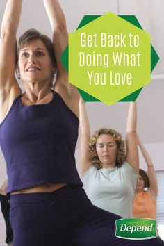 Don't let incontinence prevent you from spending time doing the things you love. Depend® is giving people everywhere the confidence to reconnect with the lives and people they've been missing. Click to hear their stories to see how you can get back to what makes you happy, like attending yoga class!