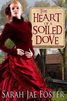 Sarah Jae Dove - The Heart of the Soiled Dove
