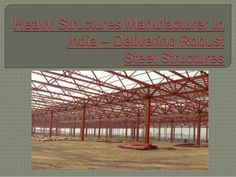 Steel can predominantly be classified into two types when it comes to steel engineering: Light gauge steel and heavy steel. Heavy structures are manufactured using heavy steel. We are an integrated single source heavy structures manufacturer in India for design-build and design-assist services. #heavystructuresmanufacturerinIndia #heavystructuresmanufacturer #Manufacturer #India