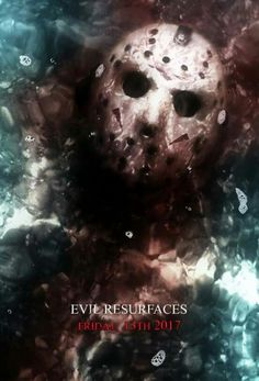 Jason. Evil Resurfaces Friday 13th 2017