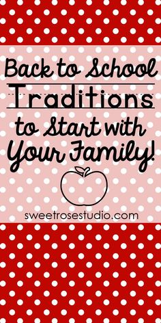 Back to School Traditions to Start with Your Family at Sweet Rose Studio
