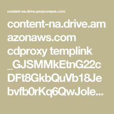 content-na.drive.amazonaws.com cdproxy templink _GJSMMkEtnG22cDFt8GkbQuVb18Jebvfb0rKq6QwJoIeJxFPc?download=true