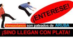 El Departamento de Migración en el Aeropuerto Reina Beatriz, está regresando de inmediato a todos aquellos turistas venezolanos que no traigan dinero o que no muestren una reservación válida en un hotel al momento...