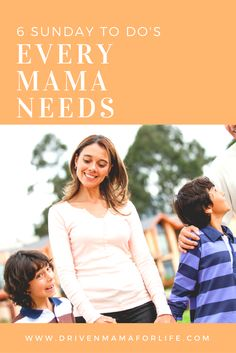 6 things I do EVERY Sunday to keep sanity in my mama life!