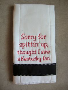 University of Louisville Burp Cloth by CoughlinCrafts on Etsy, $12.99 Funny even though not a Louisville fan either