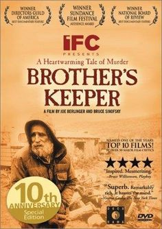 Brother's Keeper (19920 I have seen this murder trial of Delbert Ward a semi-literate rural farmer accused of killing one of his 3 brothers all of whom were recluses. Very sad and interesting.