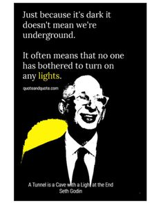"""Quote and Quote on Instagram: """"""""Just because it's dark it doesn't mean we're underground. It often means that no one has bothered to turn on any lights"""" by Seth Godin.…"""" Startup Quotes, Seth Godin, Light Quotes, Sharing Economy, Just Because, Lights, Dark, Instagram, Lighting"""