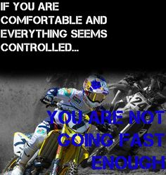 Discover and share Riding Dirty Quotes. Explore our collection of motivational and famous quotes by authors you know and love. Motocross Quotes, Dirt Bike Quotes, Racing Quotes, Biker Quotes, Motorcycle Quotes, Dirt Bike Gear, Motorcycle Dirt Bike, Mario Andretti, Dirtbikes