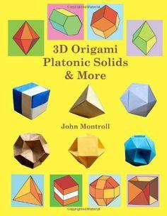 3D Origami Platonic Solids & More by John Montroll. $14.95. Publication: November 4, 2012. Publisher: CreateSpace Independent Publishing Platform (November 4, 2012)